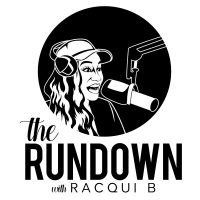 The Rundown with Raqui B.